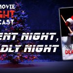 PODCAST: Silent Night, Deadly Night