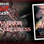 PODCAST: The Warrior and the Sorceress (1984)