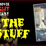 The Stuff (1985) – PODCAST