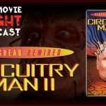 Plughead Rewired: Circuitry Man II (1994) – PODCAST