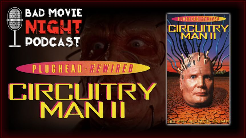 Plughead Rewired: Circuitry Man II (1994) Movie Review
