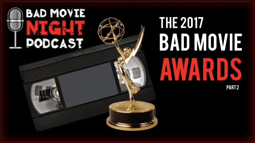 The 2017 Bad Movie Awards