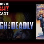 Tough and Deadly (1995) – PODCAST