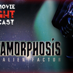 Metamorphosis: The Alien Factor (1990) – PODCAST
