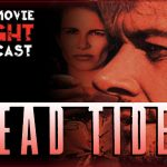 Dead Tides (1996) – PODCAST