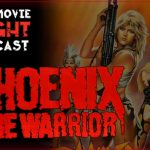 Phoenix the Warrior (1988) – PODCAST