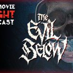 The Evil Below (1989) – PODCAST