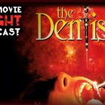 The Dentist (1996) – PODCAST
