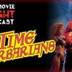 Time Barbarians (1991) – PODCAST