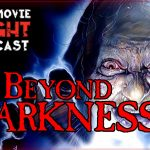 Beyond Darkness (1990) – PODCAST