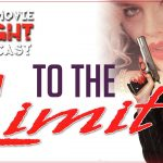 To The Limit (1995) – PODCAST
