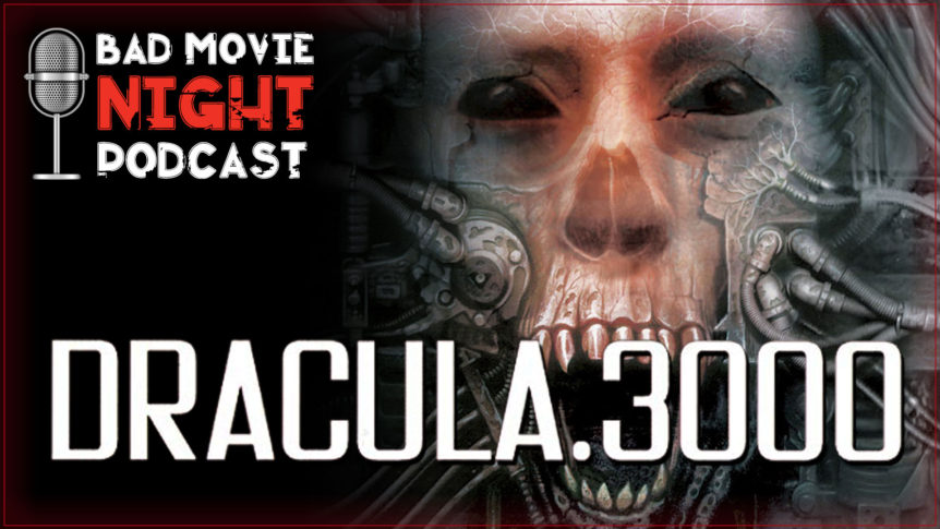Dracula 3000 (2004) Podcast Movie Review