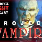 Project Vampire (1993) – PODCAST