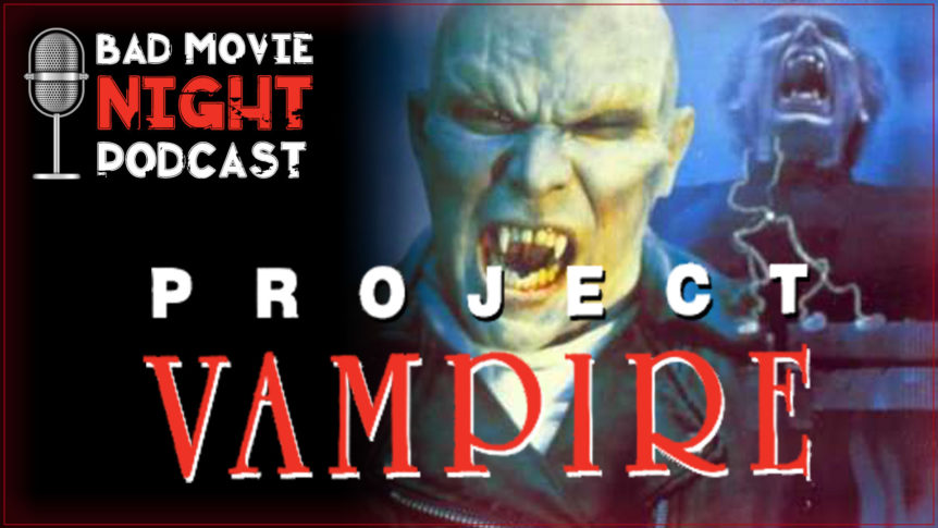 Project Vampire (1993) Podcast Movie Review