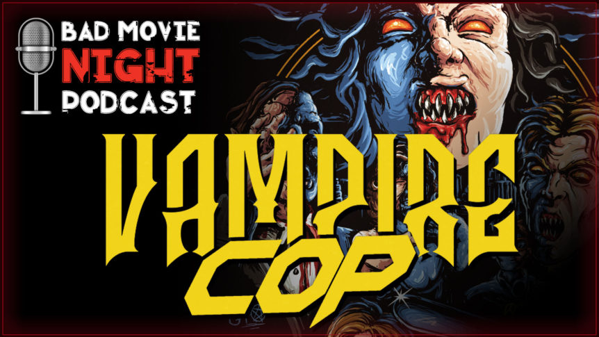Vampire Cop (1990) Podcast Movie Review