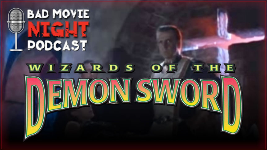 Wizards of the Demon Sword (1991) Podcast Movie Review