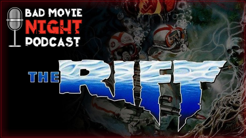 The Rift (1990) Podcast Movie Review